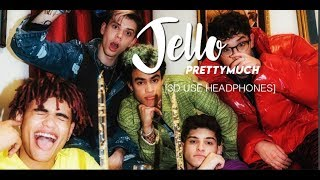 PRETTYMUCH   Jello [3D AUDIO USE HEADPHONES]