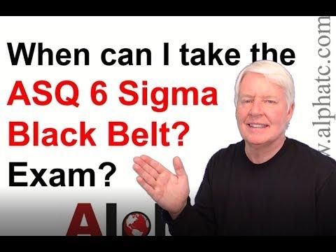 When can I take the ASQ Six Sigma Black Belt exam - YouTube