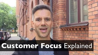 What does Customer Focus Refer to and How to Become More Customer Focused