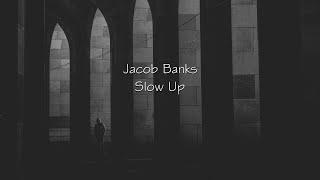 Jacob Banks - Slow Up   S Español Inglés