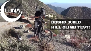BBSHD EBIKE ACID Test Mountain Climb with 300 Pound Rider