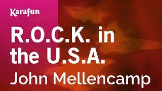 Karaoke R.O.C.K. in the U.S.A. (A Salute To 60's Rock) - John Mellencamp *