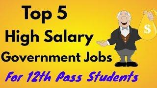Best Government Jobs For 12th Pass Students | Sarkari Naukri 12th Pass