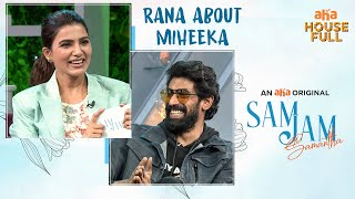 Rana on tying the knot with Miheeka   Sam Jam   Samantha   Watch On AHA