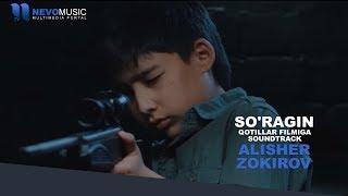 Alisher Zokirov   So'ragin | Алишер Зокиров   Сурагин (Qotillar Filmiga Soundtrack)
