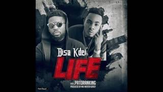 Bisa Kdei Ft Patoranking   Life (Official Audio)