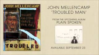 John Mellencamp - Troubled Man - From The New Album Plain Spoken