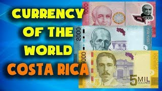 Currency of the world - Costa Rica. Costa Rican colon. Costa Rican banknotes and Costa Rican coins