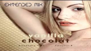 Alexandra Stan (feat. Connect-R) - Vanilla Chocolat (Extended Mix)
