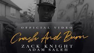 Zack Knight   Adam Saleh - Crash & Burn (Official Music Video)