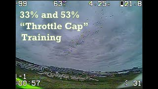 "FPV Racing 33% and 53% ""Throttle Cap"" Training :O"