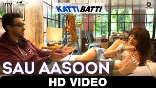 Sau Aasoon - Song Video - Katti Batti