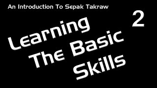 An Introduction to Sepak Takraw #2 Learning The Basics