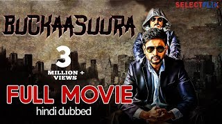 Buckaasuura - Full Movie   Hindi Dubbed   Rohitt   V. Ravichandran   Kavya Gowda