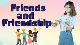 """Tiếng Anh Theo Chủ Đề – English Expressions about Friends and Friendship – Bạn Bè """