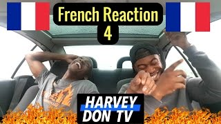 French Reaction   Part 4!
