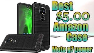 Moto g7 Power Best $5.00 Amazon case.