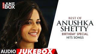 Best of Anushka Shetty Telugu Hits Audio Songs Jukebox ‐ Birthday Special | Telugu Hit Songs