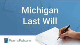 Michigan Last Will and Testament - GUIDE