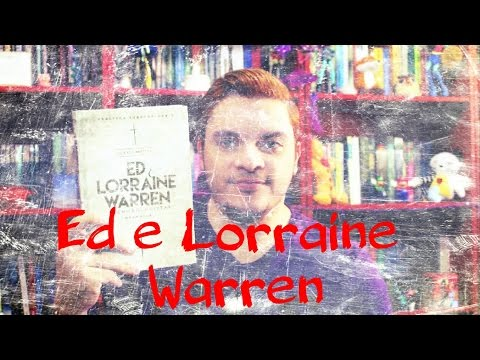 Ed e Lorraine Warren - Demonologistas | #023 Li e curti