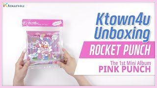 "Unboxing ROCKET PUNCH ""PINK PUNCH"" the 1st mini album, 로켓펀치 언박싱 Kpop Ktown4u"