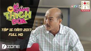 Ba Hiểu Nó Hơn Con l Ai Chẳng Thích Đùa 2017 l Tập 15 Full (16/4/2017)