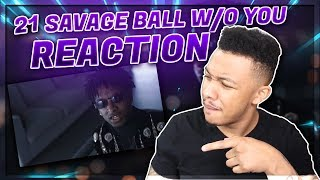 21 Savage   Ball Wo You Official Video| Reaction Video