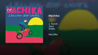 Machika - J. Balvin ft. Jeon, Anitta