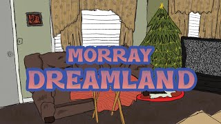 morray - dreamland (lyric video)