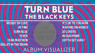 The Black Keys   Turn Blue [Album Visualizer]