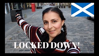 LOCKDOWN IN EDINBURGH - SCOTLAND