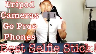 2018 Best Selife Stick & Why? Tripod, Phones, Cameras, Go Pros, Bluetooth Remote, etc