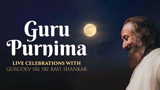 Guru Purnima - Live Celebrations with Gurudev Sri Sri Ravi Shankar