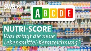 Nutri-Score – was nutzt die Lebensmittel-Kennzeichnung wirklich? | Marktcheck SWR