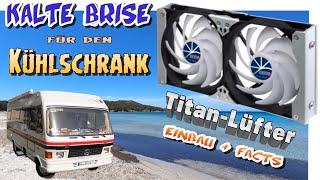 Wohnmobil Kühlschrank Lüfter nachrüsten Titan Lüfter auch für Wohnwagen