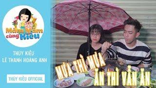 MĂM MĂM CÙNG KIỀU | BBQ Ngon Lạ Cùng Với Lê Thanh Hoàng Anh