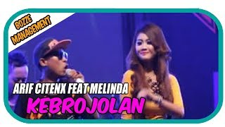 Download lagu Arif Citenx Feat Melinda Kebrojolan Mp3