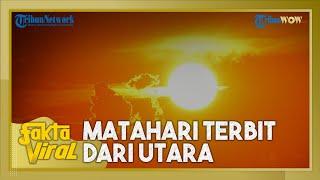 FAKTA VIRAL: Penjelasan BMKG soal Matahari Terbit dari Utara di Jeneponto, Sulawesi Selatan