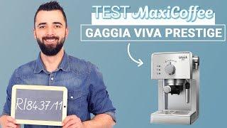 GAGGIA VIVA PRESTIGE RI8437/11 | Machine expresso compacte | Le Test MaxiCoffee