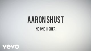 Aaron Shust - No One Higher (Lyric Video)