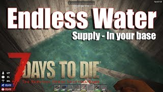 7 Days to Die (7DTD) Endless Water supply in your base