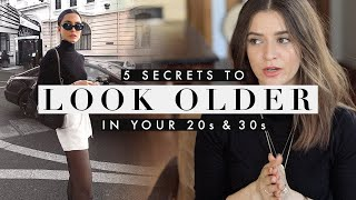 5 Secrets to Look Older in your 20s and 30s – *Life-Changing*