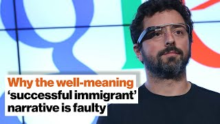 Immigration: Why the well-meaning 'successful immigrant' narrative is faulty | Adam Waytz