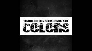 Yo Gotti - Colors ft. Gucci Mane & Juelz Santana (Prod. by Lil Lody)