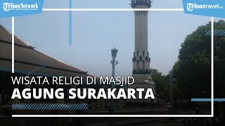 Wisata Religi di Masjid Agung Surakarta, Peninggalan Mataram Islam di Kota Solo