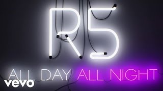 R5 - All Day, All Night: R5 Family