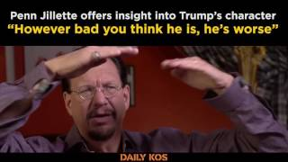 "Penn Jillette on Donald Trump, ""However bad you think he is, he's worse"""