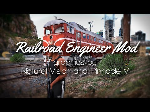 GTA 5 - Railroad Engineer Mod [natural Vision & Pinnacle Of V Mod]
