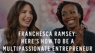 Download Youtube: Franchesca Ramsey: Here's How to Be a Multipassionate Entrepreneur