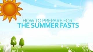 How To Prepare For The Summer Fasts Of Ramadan- TOP TIPS